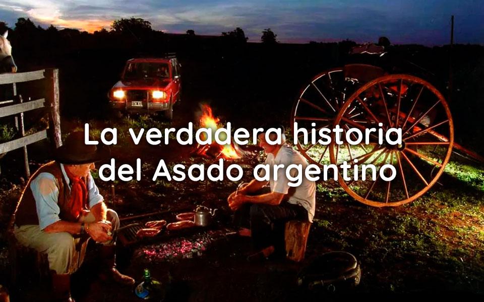 La verdadera historia del Asado argentino