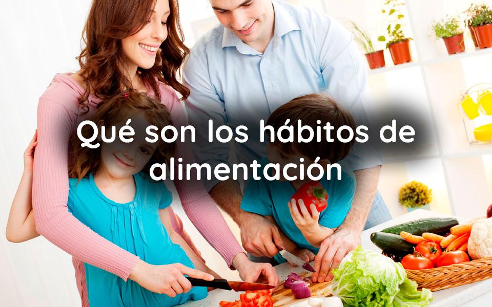 Qué son los hábitos de alimentación