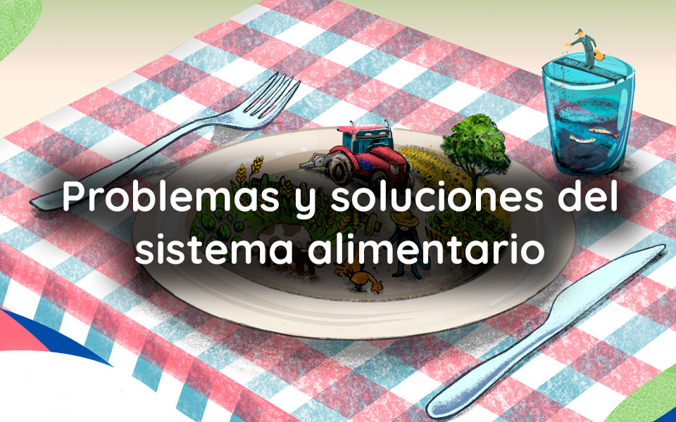 Problemas y soluciones del sistema alimentario