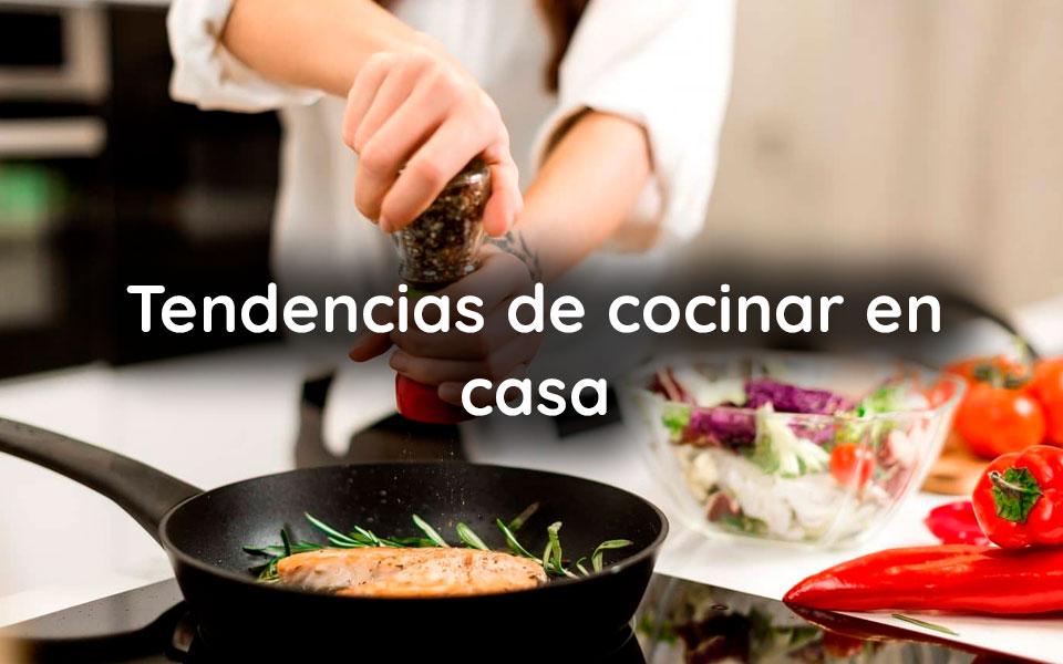 Tendencias de cocinar en casa